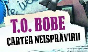 Cartea Cartea neispravirii – T.O. Bobe (download, pret, reducere)