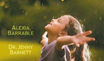 Cartea Cum sa cresti un copil fericit – Alexia Barrable, Jenny Barnett (download, pret, reducere)