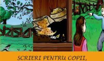 Cartea Scrieri pentru copii de la bunica 3: Povesti din curtea bunicilor – Victoria Furcoiu (download, pret, reducere)