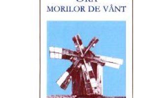 Cartea Ora morilor de vant – Vasile Igna (download, pret, reducere)