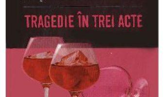 Cartea Tragedie in trei acte – Agatha Christie (download, pret, reducere)