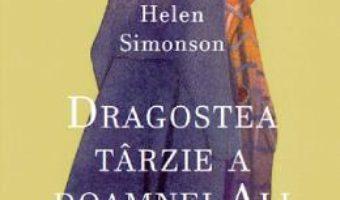Cartea Dragostea tarzie a doamnei Ali – Helen Simonson (download, pret, reducere)