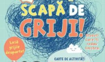 Cartea Scapa de griji! Carte de activitati pentru copii – Alice James (download, pret, reducere)
