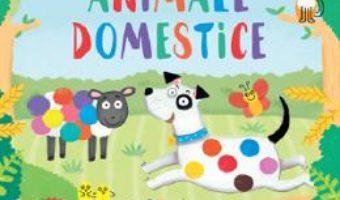 Cartea Pictez cu degetele. Animale domestice – Kate Daubney (download, pret, reducere)