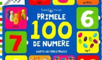 Cartea Primele 100 de numere. Carte cu ferestruici (download, pret, reducere)