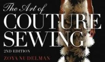Cartea The Art of Couture Sewing – Zoya Nudelman (download, pret, reducere)