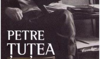 Cartea Petre Tutea. Sacerdotul fara parohie – Marcel Petrisor (download, pret, reducere)