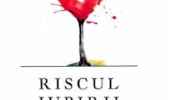 Cartea Riscul iubirii – Paul Siladi (download, pret, reducere)