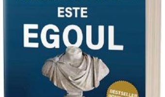 Cartea Inamicul este egoul – Ryan Holiday (download, pret, reducere)