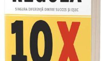 Cartea Regula 10X – Grant Cardone (download, pret, reducere)
