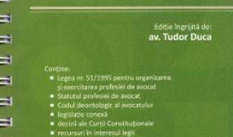 Cartea Organizarea si exercitarea profesiei de avocat act. 1 iulie 2019 – Tudor Duca (download, pret, reducere)