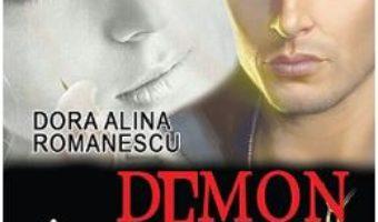 Cartea Demon si inger – Dora Alina Romanescu (download, pret, reducere)