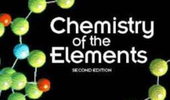 Cartea Chemistry of the Elements – N. N. Greenwood, Alan Earnshaw (download, pret, reducere)