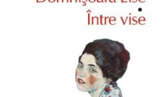 Cartea Domnisoara Else. Intre vise – Arthur Schnitzler (download, pret, reducere)