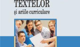 Cartea Intelegerea textelor si ariile curriculare – Mark W. Conley (download, pret, reducere)