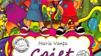 Cartea Caiet de lecturi recomandate – Clasa 3 – Maria Vantu (download, pret, reducere)