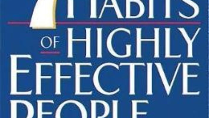 Cartea The Seven Habits of Highly Effective People, Miniature Edition – Stephen R. Covey (download, pret, reducere)