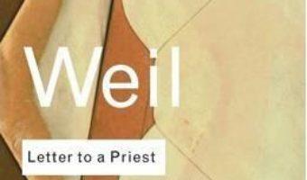 Cartea Letter to a Priest – Simone Weil (download, pret, reducere)