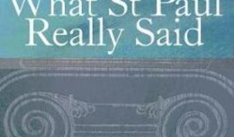 Cartea What St Paul Really Said – Tom Wright (download, pret, reducere)