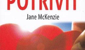 Cartea Cum sa intalnesti barbatul potrivit – Jane McKenzie (download, pret, reducere)