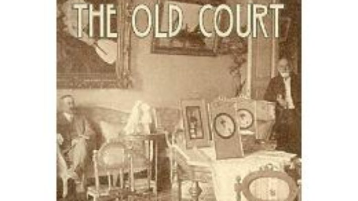 Cartea Gallants of the Old Court – Mateiu Caragiale (download, pret, reducere)