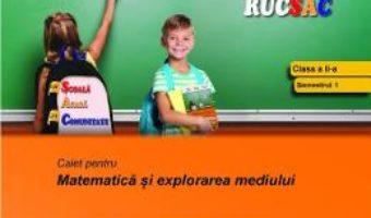 Cartea Cu matematica la rucsac – Clasa 2 Sem.1 – Mihaela Singer, Nicoleta Stanica (download, pret, reducere)
