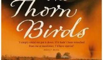 Cartea The Thorn Birds – Colleen McCullough (download, pret, reducere)