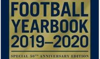 Cartea The Football Yearbook 2019-2020 in association with The Sun – Special 50th Anniversary Edition (download, pret, reducere)