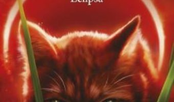 Cartea Pisicile Razboinice. Vol.16: Eclipsa – Erin Hunter (download, pret, reducere)