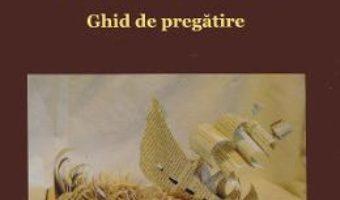 Cartea Bacalaureat. Ghid de pregatire – Elena-Laura Bolota (download, pret, reducere)
