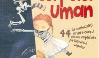 Cartea Minunile corpului uman – Alejandro Algarra, Marta Fabrega (download, pret, reducere)