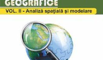 Cartea Sisteme informatice geografice Vol.2: Analiza spatiala si modelare – Alexandru Mircea Imbroane (download, pret, reducere)