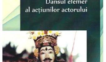 Cartea Dansul efemer al actiunilor actorului – Diana Cozma (download, pret, reducere)