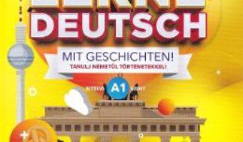 Cartea Lerne Deutsch mit Geschichten! Tanulj nemetul tortenetekkel! Nyelvi A1 szint (download, pret, reducere)