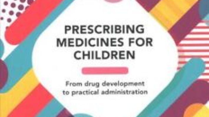 Cartea Prescribing Medicines for Children (download, pret, reducere)