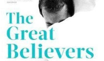 Cartea The Great Believers – Rebecca Makkai (download, pret, reducere)
