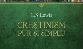 Cartea Crestinism, pur si simplu – C.S. Lewis (download, pret, reducere)