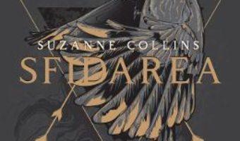 Cartea Sfidarea. Seria Jocurile foamei. Vol.2 – Suzanne Collins (download, pret, reducere)