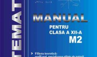 Cartea Matematica M2 – Clasa 12 – D. Duca, I. Purdea, O. Pop (download, pret, reducere)