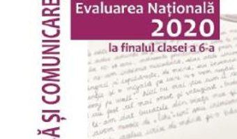 Cartea Evaluarea Nationala 2020. Limba si comunicare – Clasa 6 – Mina-Maria Rusu, Geanina Cotoi (download, pret, reducere)