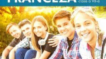 Cartea Limba franceza L2 – Clasa 7 – Manual – Gina Belabed, Claudia Dobre, Diana Ionescu (download, pret, reducere)