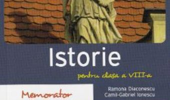 Download  Memorator de istorie – Clasa 8 – Ramona Diaconescu PDF Online
