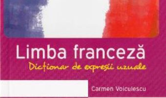 Download  Dictionar de expresii uzuale – Franceza – Carmen Voiculescu PDF Online