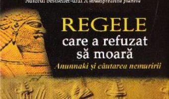 Cartea Regele care a refuzat sa moara – Zecharia Sitchin (download, pret, reducere)