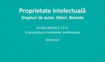 Download  Proprietate intelectuala. Drepturi de autor. Marci. Brevete vol.1 – Irina Albusel PDF Online