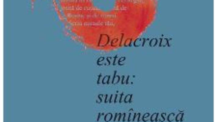 Download  Delacroix este tabu: suita romineasca – Medeea Iancu PDF Online