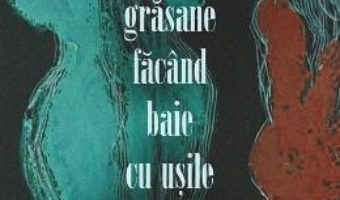 Download  Grasane facand baie cu usile larg deschise – Marian Ilea PDF Online