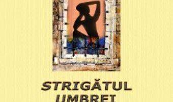 Download  Strigatul umbrei – Lazar Zahan PDF Online