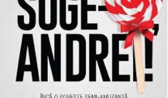 Download  Suge-o, Andrei! – Andrei Ciobanu PDF Online