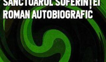 Download  Sanctuarul suferintei – Ilie C. Zaharia PDF Online